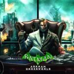 Featured BATMAN ARKHAM UNDERWORLD